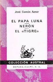 EL PAPA LUNA; NERÓN;  EL ' TIGRE'