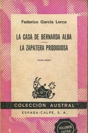 LA CASA DE BERNARDA ALBA ; LA ZAPATERA PRODIGIOSA