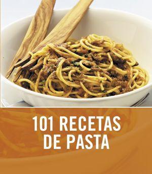 101 RECETAS DE PASTA