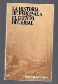 HISTORIA DE PERCEVAL O EL CUENTO DEL GRIAL, LA