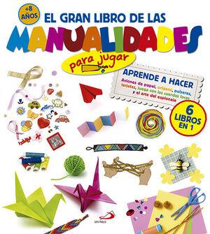 EL GRAN LIBRO DE LAS MANUALIDADES (PARA JUGAR)
