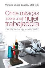 125 - ONCE MIRADAS SOBRE UNA MUJER TRABAJADORA. BONIFACIA RODRÍGUEZ DE CASTRO.