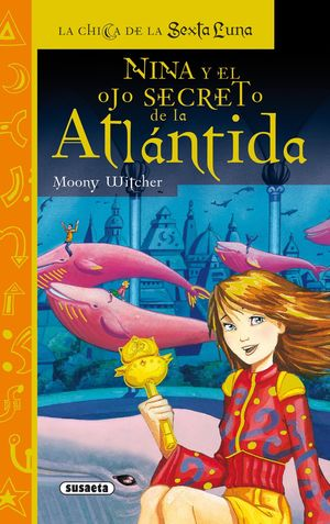 NINA Y EL OJO SECRETO DE LA ATLÁNTIDA