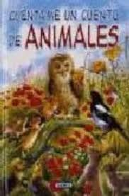 CUENTAME UN CUENTO DE ANIMALES