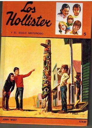 HOLLISTER Y EL ÍDOLO MISTERIOSO, LOS