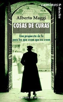 COSAS DE CURAS. UNA PROPUESTA DE FE PARA LOS QUE CREEN QUE NO CREEN