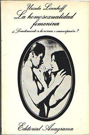 HOMOSEXUALIDAD FEMENINA, LA
