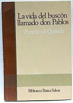 LA VIDA DEL BUSCÓN LLAMADO DON PABLO