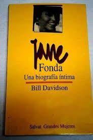 JANE FONDA, UNA BIOGRAFÍA ÍNTIMA