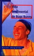 VIDA SENTIMENTAL DE BUGS BUNNY