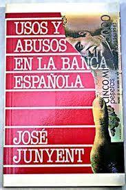 USOS Y ABUSOS EN LA BANCA ESPAÑOLA