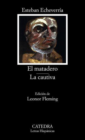 EL MATADERO; LA CAUTIVA