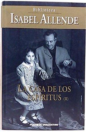 LA CASA DE LOS ESPÍRITUS VOL II