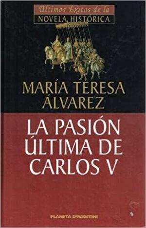 LA PASIÓN ÚLTIMA DE CARLOS V