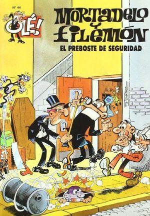 EL PREBOSTE DE SEGURIDAD (OLÉ! MORTADELO 44)