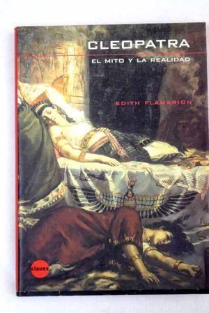 CLEOPATRA, EL MITO Y LA REALIDAD