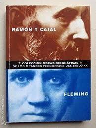 RAMÓN Y CAJAL; FLEMING