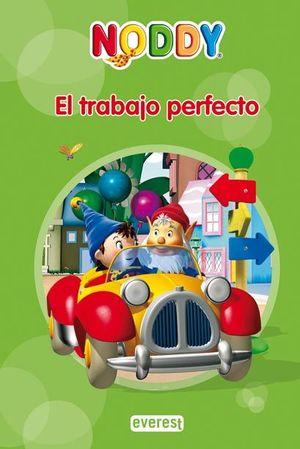 NODDY. EL TRABAJO PERFECTO