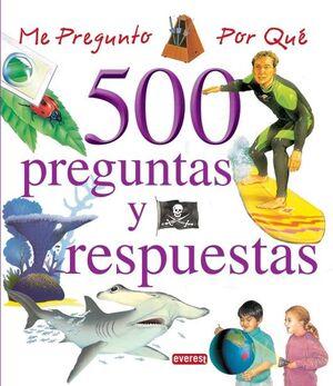 ME PREGUNTO POR QUÉ. 500 PREGUNTAS Y RESPUESTAS (VOLUMEN II)