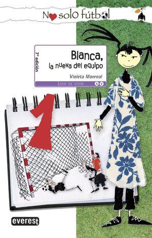 BLANCA, LA NUEVA DEL EQUIPO