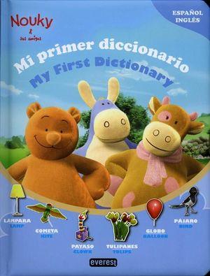 MI PRIMER DICCIONARIO / MY FIRST DICTIONARY. NOUKY Y SUS AMIGOS