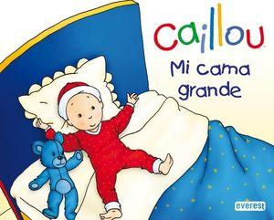 CAILLOU. MI CAMA GRANDE
