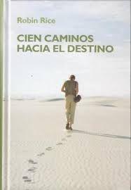 CIEN CAMINOS HACIA EL DESTINO