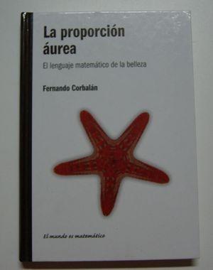 LA PROPORCION AUREA EL LENGUAJE MATEMATICO DE LA BELLEZA Y EL ART