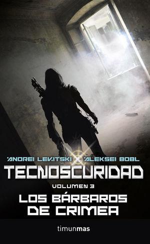 TECNOSCURIDAD III. LOS BÁRBAROS DE CRIMEA