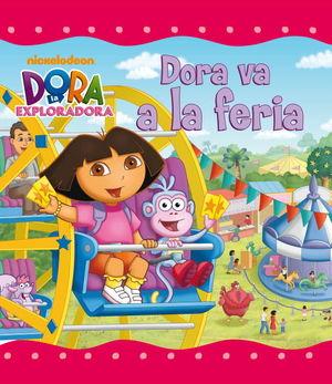 DORA VA A LA FERIA (DORA LA EXPLORADORA. PRIMERAS LECTURAS)