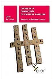 CLAVES EN LA CONSULTORÍA DE EMPRESA FAMILIAR. LIBRO DE CASOS