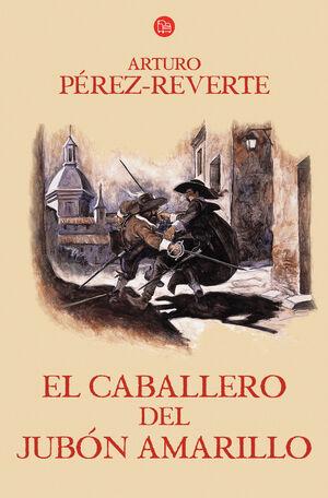 EL CABALLERO DEL JUBÓN AMARILLO (LAS AVENTURAS DEL CAPITÁN ALATRISTE 5)