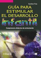 GUÍA PARA ESTIMULAR EL DESARROLLO INFANTIL. VOLUMEN 4