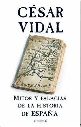 MITOS Y FALACIAS DE LA HISTORIA DE ESPAÑA (SIN SOBRECUBIERTA)