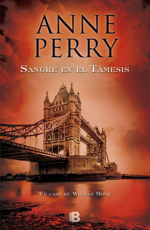SANGRE EN EL TÁMESIS (DETECTIVE WILLIAM MONK 20)