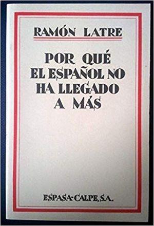 POR QUÉ EL ESPAÑOL NO HA LLEGADO A MÁS