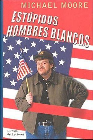 ESTÚPIDOS HOMBRES BLANCOS