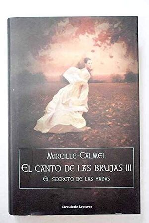 EL CANTO DE LAS BRUJAS III: EL SECRETO DE LAS HADAS