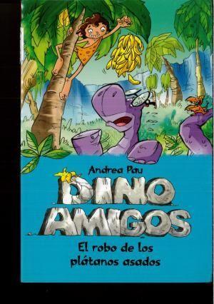EL ROBO DE LOS PLÁTANOS ASADOS : DINOAMIGOS