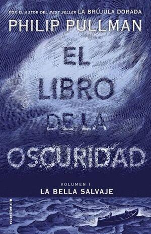 EL LIBRO DE LA OSCURIDAD I: LA BELLA SALVAJE