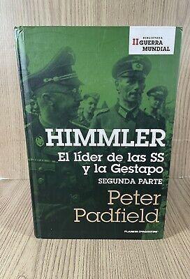 HIMMLER, EL LIDER DE LAS SS Y LA GESTAPO (2 PARTE)