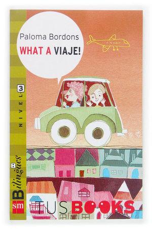 WHAT A VIAJE! . TUS BOOKS NIVEL 3