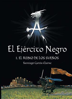 EL EJÉRCITO NEGRO I. EL REINO DE LOS SUEÑOS