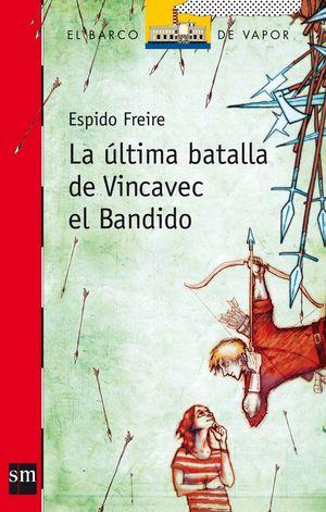 LA ÚLTIMA BATALLA DE VINCAVEC EL BANDIDO