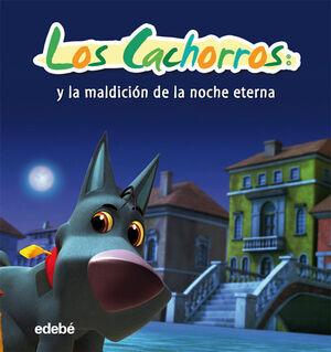 LOS CACHORROS Y LA MALDICIÓN DE LA NOCHE ETERNA