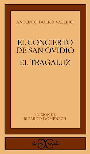 EL CONCIERTO DE SAN OVIDIO; EL TRAGALUZ
