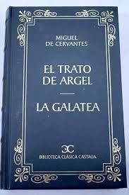EL TRATO DE ARGEL ; LA GALATEA