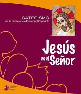 JESUS ES EL SEÑOR.CATECISMO