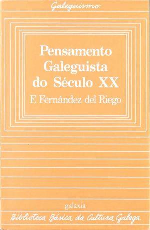 PENSAMENTO GALEGUISTA SECULO XX