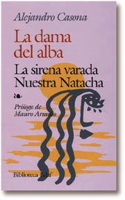 LA DAMA DEL ALBA. LA SIRENA VARADA. NUESTRA NATACHA. PRÓLOGO DE M. ARMIÑO.